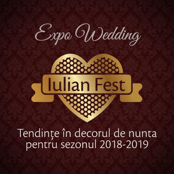 Expo Wedding Iulian Fest - Tendințe în decorul de nunta pentru sezonul 2018-2019